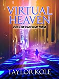 Virtual Heaven: Only he can save them