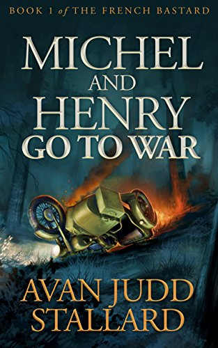 Michel And Henry Go To War (The French Bastard Book 1)