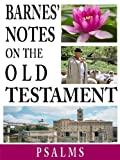 Barnes' Notes on the Old Testament-Book of Psalms (Annotated)