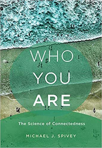 Who You Are: The Science of Connectedness