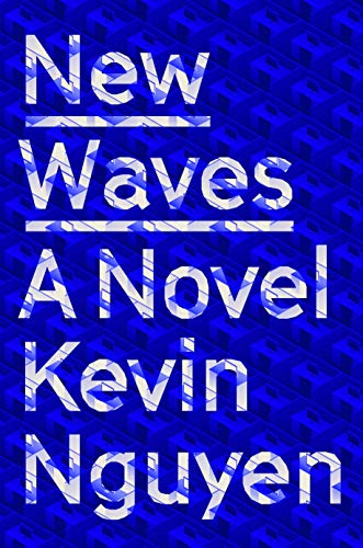 New Waves: A Novel by [Nguyen, Kevin]