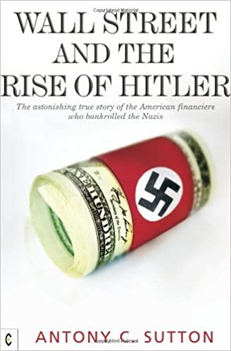 Wall Street and the Rise of Hitler By Antony C. Sutton: Amazon.com ...