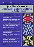 Judy Martin's Ultimate Rotary Cutting Reference: The Most Useful Book on Rotary Cutting Ever Written