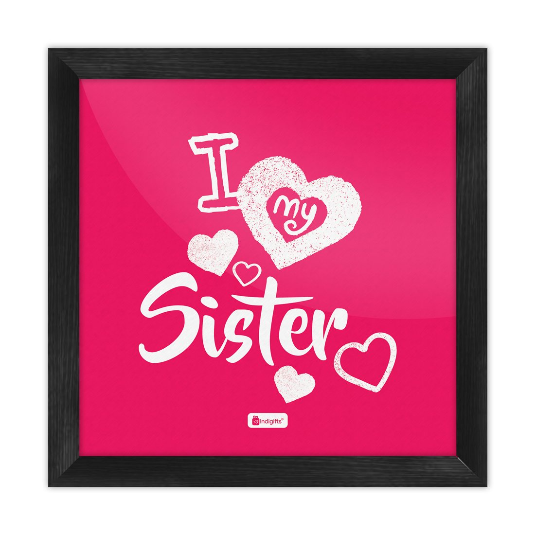Buy Indigifts Rakhi Gifts For Sister I Love My Dear Sis Quote Printed Pink Poster Frame 8x8 Inch Raksha Bandhan Gifts For Sister Sister Birthday Gift Rakshabandhan Gifts Poster With Frame