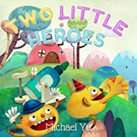 Books for Kids: TWO LITTLE HEROES (Children's Book, Picture Books, Preschool Books, Baby Books, Kids Books, Ages 3-5): Children's Picture Book by [Yu, Michael]