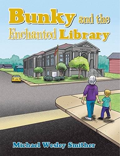 [57xqL.R.E.A.D] Bunky and the Enchanted Library by Michael Wesley Smither ZIP