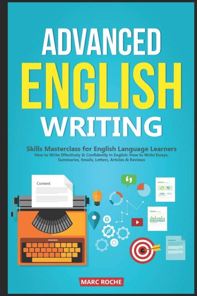 Advanced English Writing Skills: Masterclass for English Language