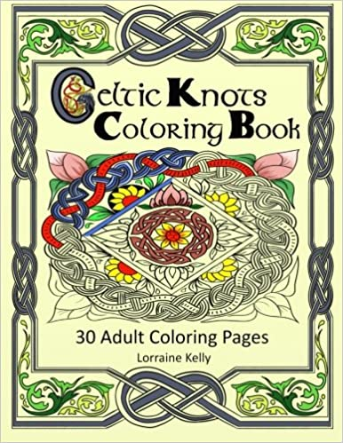 Celtic Knots Coloring Book 30 Adult Coloring Pages Amazon Co Uk Kelly Mrs Lorraine T 9781533435941 Books
