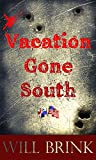 VACATION GONE SOUTH: A Novella