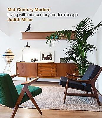 Miller S Mid Century Modern Living With Mid Century Modern Design By Miller Judith Amazon Ae