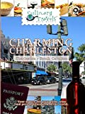 Culinary Travels - Charming Charleston - South Carolina
