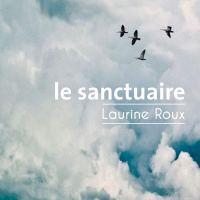 Le sanctuaire : Laurine Roux