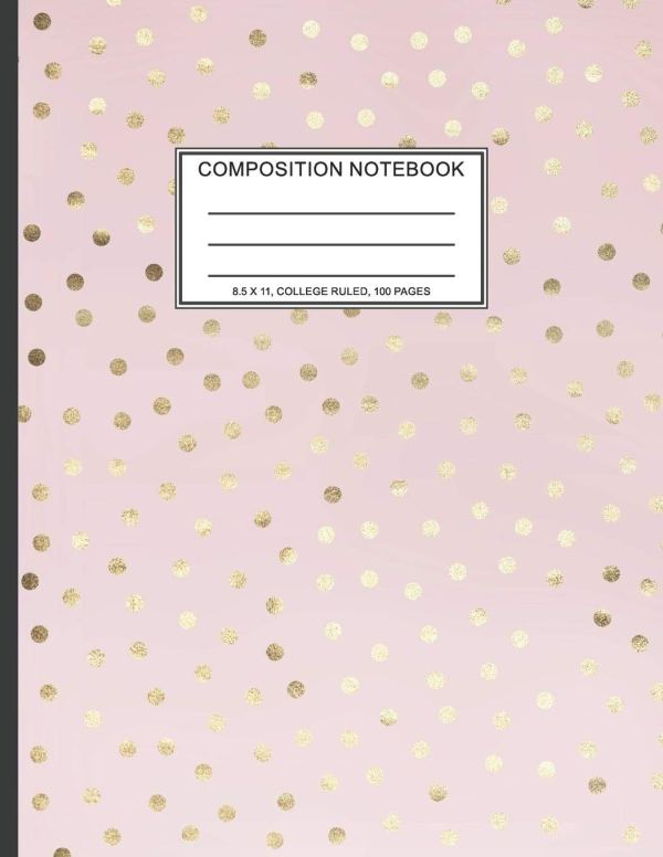 Composition Notebook: Girls' notebooks. 8.5 x 11, College Ruled, 100 pages Notebooks with sophisticated and precious cover the main theme is the gold color