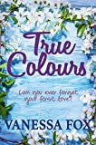 True Colours: Can you ever forget your first love?