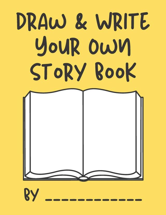 Draw & Write Your Own Story Book: Create your own story book for