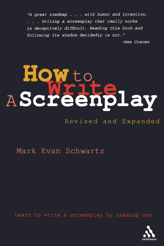 How To Write: A Screenplay: Revised And Expanded Edition