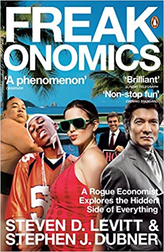 Download Freakonomics: A Rogue Economist Explores the Hidden Side of Everything