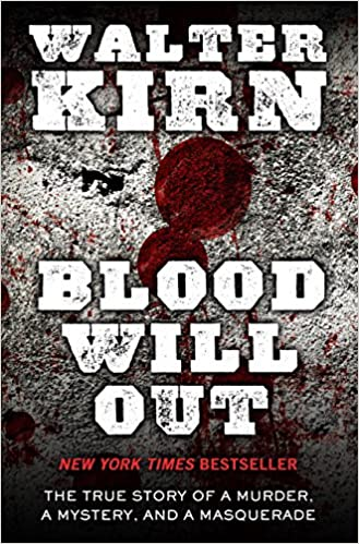 Blood Will Out: The True Story of a Murder, a Mystery, and a Masquerade  (Thorndike Large Print Crime Scene): Kirn, Walter: 9781410469663:  Amazon.com: Books