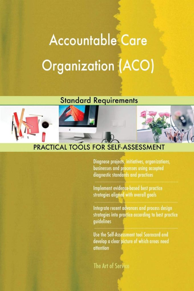 Accountable Care Organization Aco Standard Requirements Blokdyk Gerardus 9780655507932 Amazon Com Books