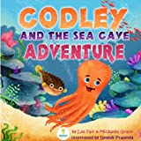 Codley and the Sea Cave Adventure (An Inspiring Story about Courage and Friendship)