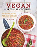 Product review for Vegan Pressure Cooking: Delicious Beans, Grains, and One-Pot Meals in Minutes