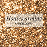 Housewarming Guestbook: Gold Glitter Bling - Welcome to Our Home Guest Book for Vacation Holiday - First New House Visitor Blank Sign In Signing ... Event Memories, Comments, Messages and Wishes