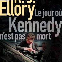 Le jour où Kennedy n'est pas mort : R. J. Ellory