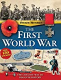 The First World War: The Creative Way to Discover History (Sticker Histories)