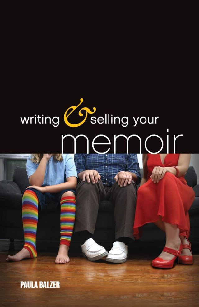 Writing & Selling Your Memoir: How to Craft Your Life Story So