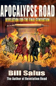 Apocalypse Road: Revelation for the Final Generation by [Salus, Bill]