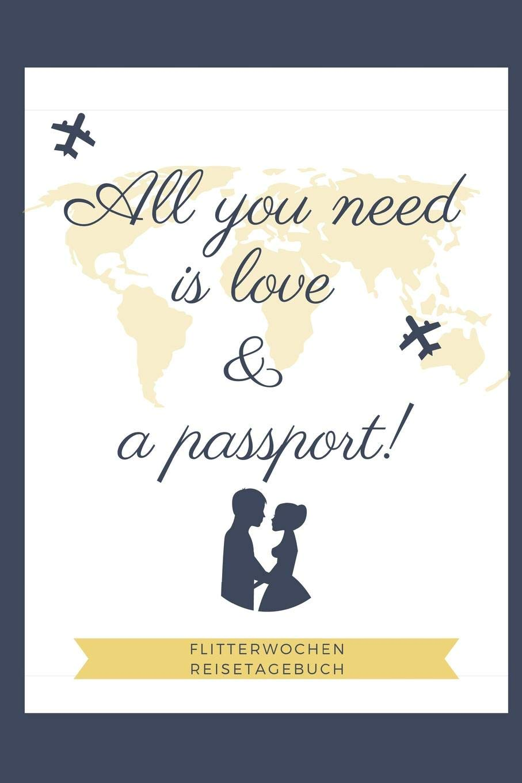 All You Need Is Love A Passport Flitterwochen
