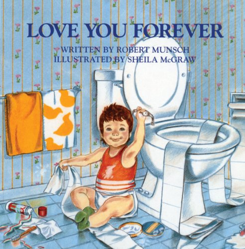 Love You Forever by [Munsch, Robert]