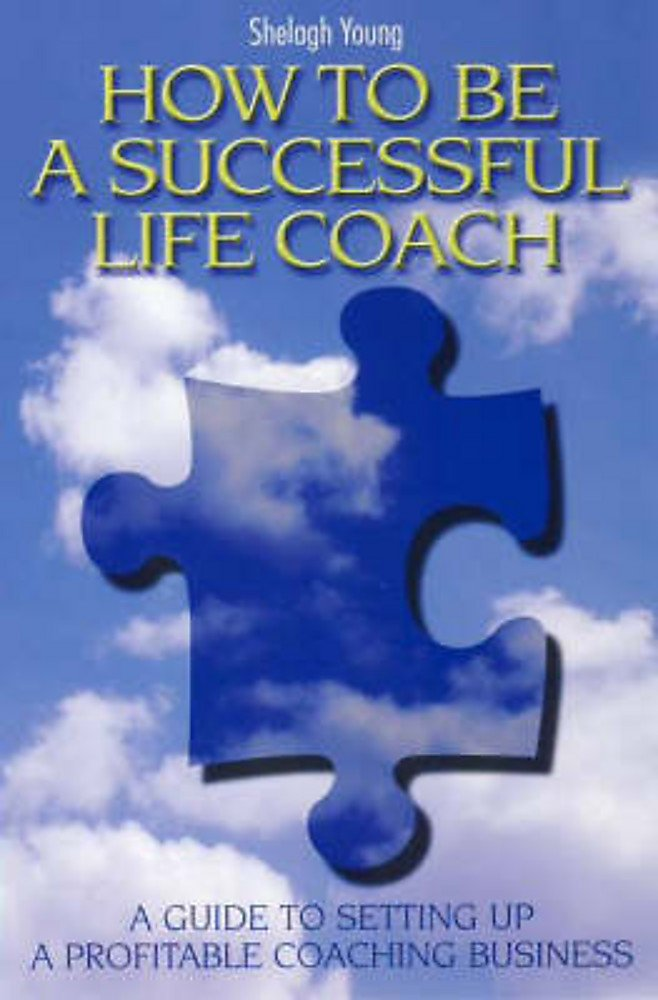 How to be a Successful Life Coach: A guide to setting up a ...