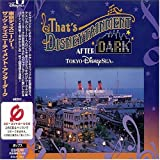 TOKYO DISNEYSEA That's Disneytainment after Dark!(CCCD)