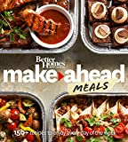 Better Homes and Gardens Make-Ahead Meals: 150+ Recipes to Enjoy Every Day of the Week (Better Homes and Gardens Cooking)