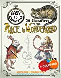 EASY TO DRAW 20 Characters from Alice in Wonderland: Draw & Color 20 Cartoon Characters (How to Draw Books)