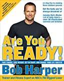 Are You Ready!: Take Charge, Lose Weight, Get in Shape, and Change Your Life Forever