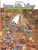 Serene Little Village - Coloring Book: The Tiny Fairies of the Flower Meadow (Gifts for Adults, Women, Kids)