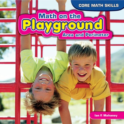 Math on the Playground: Area and Perimeter (Core Math Skills)