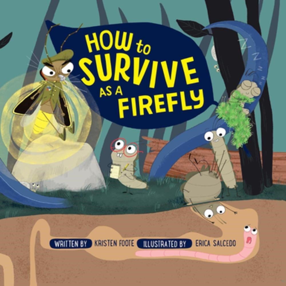 How To Survive As A Firefly Foote Kristen Salcedo Erica 9781943147328 Amazon Com Books