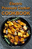 Product review for Electric Pressure Cooker Cookbook: Simple Pressure Cooker Recipes for Busy People