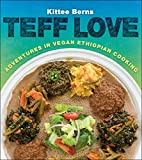 Product review for Teff Love: Adventures in Vegan Ethiopian Cooking