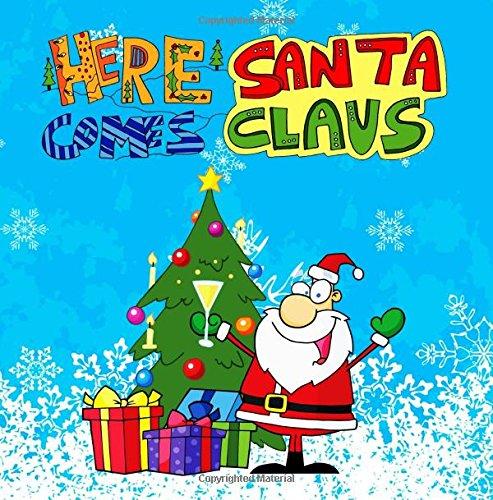 Here Comes Santa Claus: Fantastic Christmas coloring book