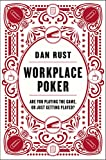 Workplace Poker: Are You Playing the Game, or Just Getting Played?