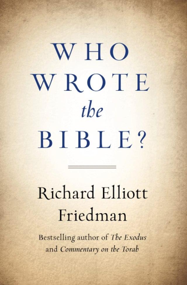 Who Wrote the Bible?: Friedman, Richard: 23: Amazon.com