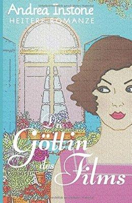 Andrea Instone: Die Göttin des Films