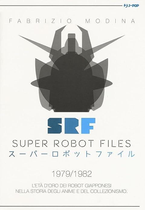 Acquista Super Robot Files 1979/1982