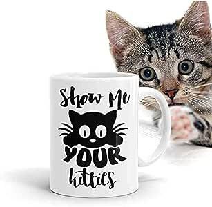 Taza Humor Muéstrame tus gatitos Divertida taza de café