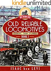 Great Railroad Series:  Old Reliable Locomotives: (Classic Train Stories)