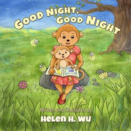Good Night, Good Night: A Going to Sleep Picture Book - A Rhyming Bedtime Story, Early/Beginner Readers, Children's book, Picture Book, kids book collection, Funny humor ebook, Education by [Wu, Helen H.]